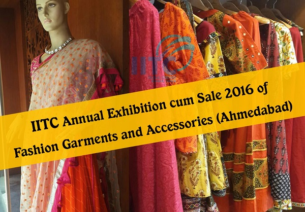 IITC Annual Exhibition cum Sale 2016 of Fashion Garments and Accessories