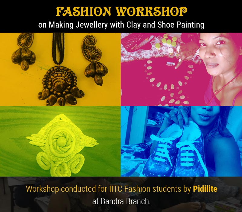 Fashion workshop on Making Jewellery with Clay and Shoe Painting by Pidilite
